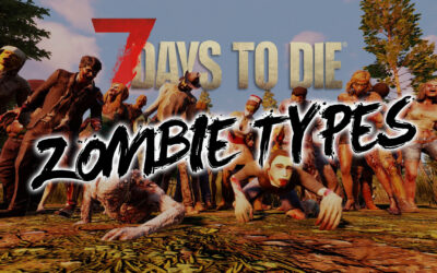 7 Days To Die Zombie Types